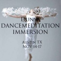 Dancemeditation Immersion ~ 11/14-17 ~ Austin, TX