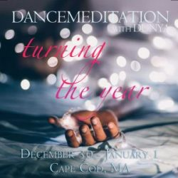 New Year's 2-Day Dancemeditation ~ Upper Cape Cod