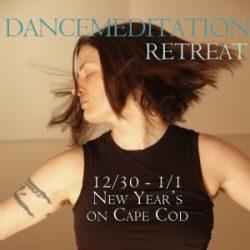 New Year's Dancemeditation Retreat on Cape Cod