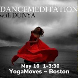 Dunya Dancemeditation ~ 5/16 ~ Boston, MA