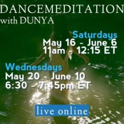 Dunya Dancemeditation May & June Live Online