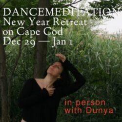2021/22 New Year's Dancemeditation Retreat on Cape Cod